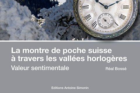 La montre de poche suisse à travers les vallées horlogères, valeur sentimentale