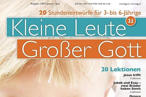 Kleine Leute – Grosser Gott – 20 Stundenentwürfe für 3- bis 6-Jährige