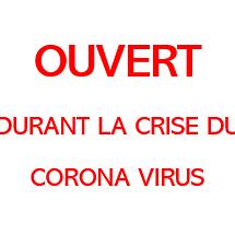 Ouvert durant la crise du Corona Virus