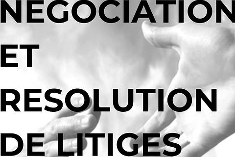 *Négociation et résolution de litiges
