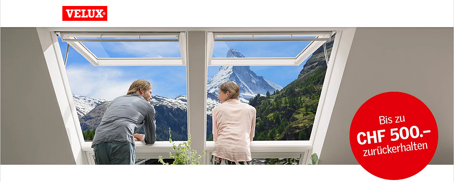Realisieren Sie Ihr Dachfenster Projekt zwischen dem 15.06. und 15.09.2020  und profitieren von bis zu CHF 500.-