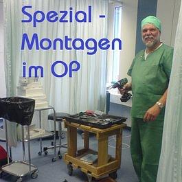 Spezialmontagen im OP