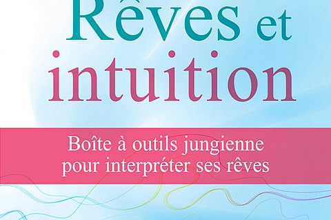 Rêves et Intuitions