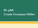 Dr. phil. Germann Ursula