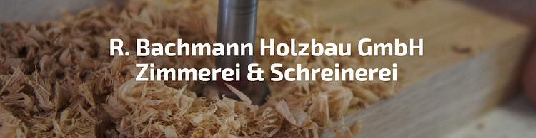 R. Bachmann Holzbau GmbH