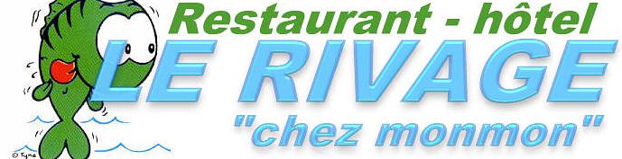 Hôtel restaurant le Rivage chez Monmon