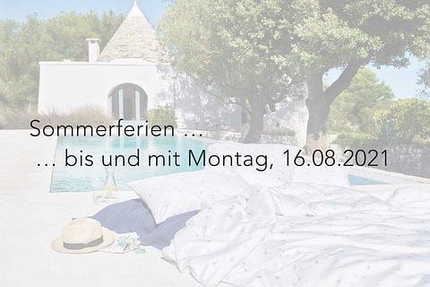 Sommerferien bis und mit Montag, 16.08.2021