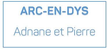 ARC-EN-DYS Adnane et Pierre