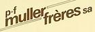 Muller Frères SA P. et F.