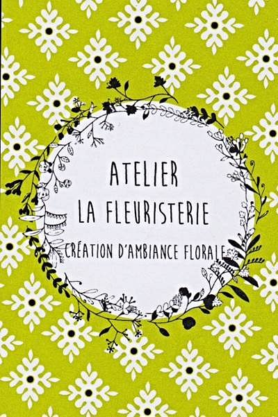 Atelier La Fleuristerie