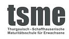 TSME Thurgauisch-Schaffhauserische Maturitätsschule für Erwachsene