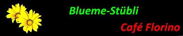 Bluemestübli & Café-Florino
