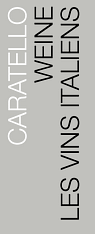 CARATELLO WEINE AG