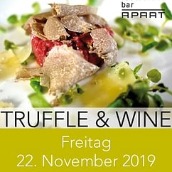 TRUFFLE and WINE - Freitag, 22. November 2019